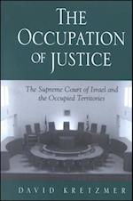 The Occupation of Justice (S U N Y SERIES IN ISRAELI STUDIES)