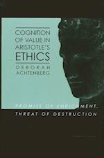 Cognition of Value in Aristotle's Ethics (S U N Y SERIES IN ANCIENT GREEK PHILOSOPHY)