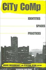 City Comp: Identities, Spaces, Practices af Bruce McComiskey