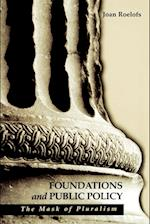 Foundations and Public Policy (S U N Y SERIES IN RADICAL SOCIAL AND POLITICAL THEORY)