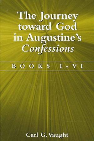 The Journey toward God in Augustine's Confessions