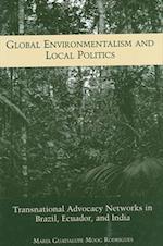 Global Environmentalism and Local Politics (Suny Series in Global Environmental Policy)