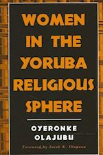 Women in the Yoruba Religious Sphere (McGill Studies in the History of Religions)
