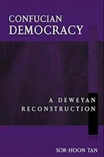 Confucian Democracy (Suny Series in Chinese Philosophy and Culture)
