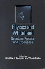 Physics and Whitehead (Suny Series in Constructive Postmodern Thought)