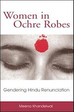 Women in Ochre Robes (Suny Series in Hindu Studies)