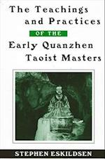 The Teachings and Practices of the Early Quanzhen Taoist Masters (Suny Series in Chinese Philosophy and Culture)