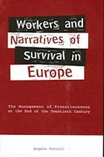 Workers and Narratives of Survival in Europe (Suny Series in the Anthropology of Work)