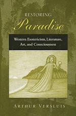 Restoring Paradise (S U N Y SERIES IN WESTERN ESOTERIC TRADITIONS)