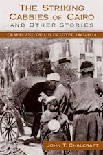 The Striking Cabbies of Cairo and Other Stories (S U N Y SERIES IN THE SOCIAL AND ECONOMIC HISTORY OF THE MIDDLE EAST)