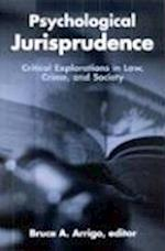 Psychological Jurisprudence (Suny Series in New Directions in Crime and Justice Studies)