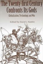 The Twenty-first Century Confronts Its Gods