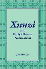 Xunzi and Early Chinese Naturalism (SUNY Series in Chinese Philosophy and Culture Paperback)