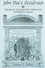 John Dee's Occultism (S U N Y SERIES IN WESTERN ESOTERIC TRADITIONS)
