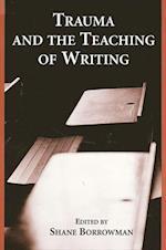 Trauma and the Teaching of Writing