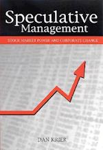 Speculative Management (S U N Y SERIES IN THE SOCIOLOGY OF WORK AND ORGANIZATIONS)