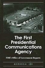 The First Presidential Communications Agency af Mordecai Lee