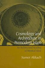 Cosmology and Architecture in Premodern Islam (Suny Series in Islam)