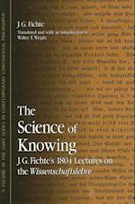 The Science of Knowing af Johann Gottlieb Fichte, Dennis J Schmidt
