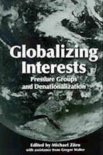 Globalizing Interests af Michael Zurn, Gregor Walter