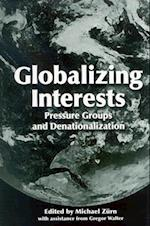Globalizing Interests af Michael Zurn