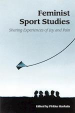 Feminist Sport Studies (S U N Y SERIES ON SPORT, CULTURE, AND SOCIAL RELATIONS)