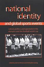 National Identity and Global Sports Events (S U N Y SERIES ON SPORT, CULTURE, AND SOCIAL RELATIONS)