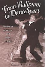 From Ballroom to DanceSport (S U N Y SERIES ON SPORT, CULTURE, AND SOCIAL RELATIONS)