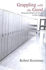 Grappling with the Good (SUNY SERIES, THE PHILOSOPHY OF EDUCATION)