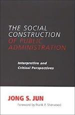 The Social Construction of Public Administration (Suny Series in Public Administration)
