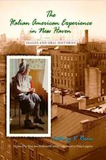 The Italian American Experience in New Haven (Suny Series in Italian/American Culture)
