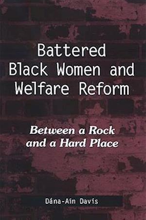 Battered Black Women and Welfare Reform