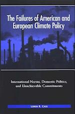 The Failures of American and European Climate Policy (Suny Series in Global Environmental Policy)