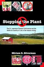 Stopping the Plant (SUNY series, An American Region: Studies in the Hudson Valley)