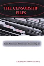 The Censorship Files (Suny Series in Latin American and Iberian Thought and Culture)