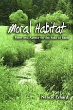 Moral Habitat (Suny Series on Religion and the Environment)