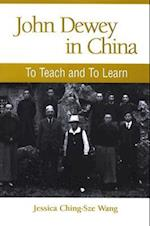 John Dewey in China (Suny Series in Chinese Philosophy and Culture)