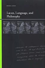 Lacan, Language, and Philosophy (SUNY Series, Insinuations: Philosophy, Psychoanalysis, Literature)