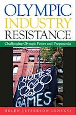 Olympic Industry Resistance (S U N Y SERIES ON SPORT, CULTURE, AND SOCIAL RELATIONS)