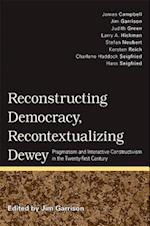 Reconstructing Democracy, Recontextualizing Dewey af Jim Garrison
