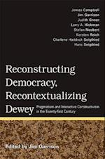 Reconstructing Democracy, Recontextualizing Dewey