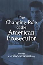 The Changing Role of the American Prosecutor af John Worrall