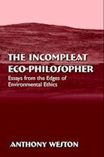 The Incompleat Eco-Philosopher af Anthony Weston