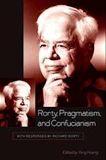 Rorty, Pragmatism, and Confucianism (Suny Series in Chinese Philosophy and Culture)