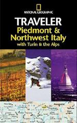 National Geographic Traveler Piedmont & Northwest Italy (National Geographic Traveler)