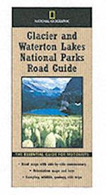 """""""National Geographic"""" Road Guide to Glacier and Wate"""