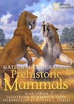 National Geographic Prehistoric Mammals af Alan Turner, Mauricio Anton