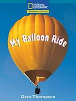 My Balloon Ride (National Geographic Windows on Literacy Science)
