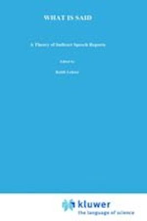 What is Said : A Theory of Indirect Speech Reports