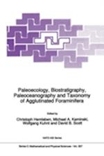 Paleoecology, Biostratigraphy, Paleoceanography and Taxonomy of Agglutinated Foraminifera (NATO Science Series C, nr. 327)